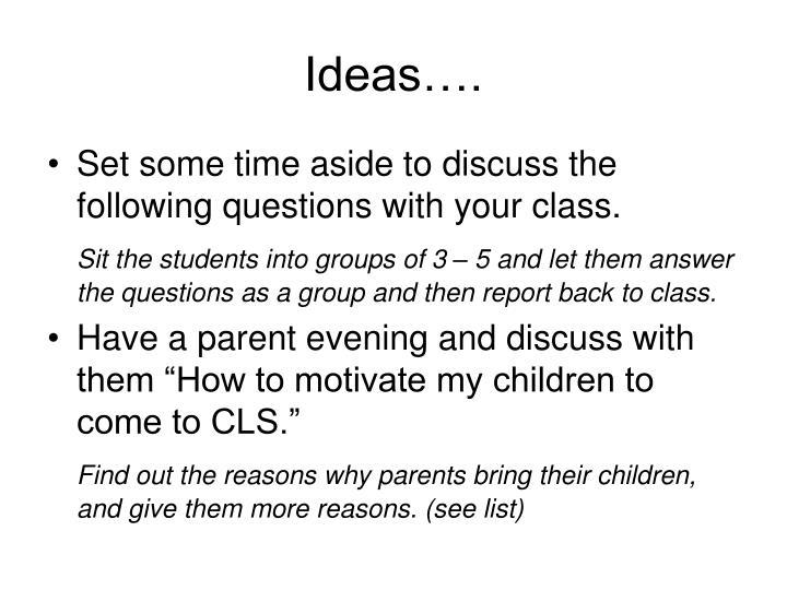 Ideas….