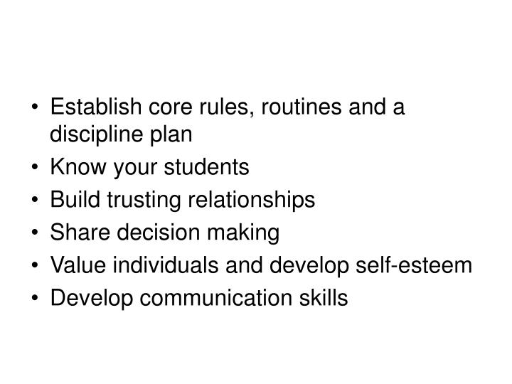 Establish core rules, routines and a discipline plan