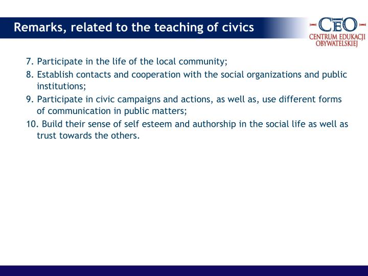 7. Participate in the life of the local community;