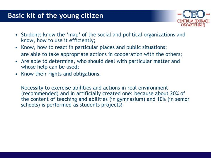 Students know the 'map' of the social and political organizations and know, how to use it efficiently;