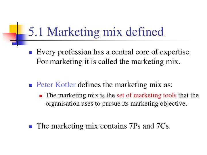 5.1 Marketing mix defined