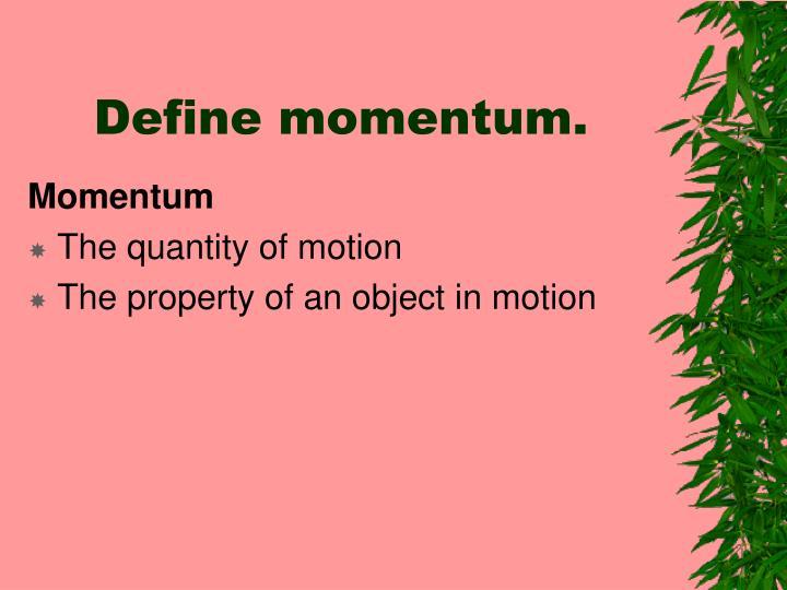 Define momentum.