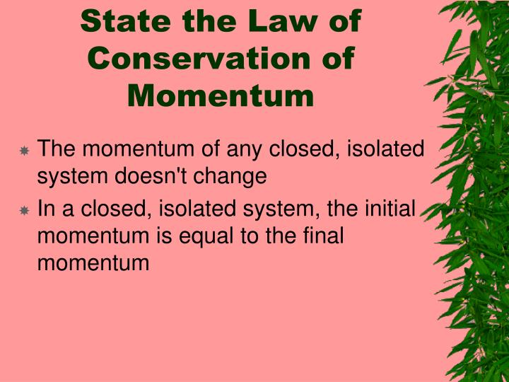 State the Law of Conservation of Momentum