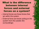 what is the difference between internal forces and external forces on a system
