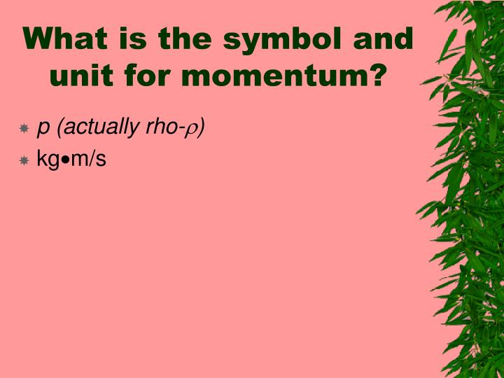 What is the symbol and unit for momentum?