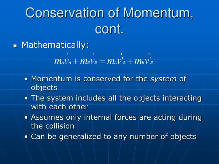 Conservation of Momentum, cont.