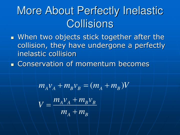More About Perfectly Inelastic Collisions