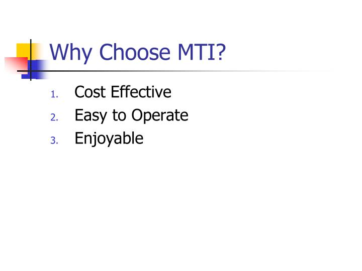 Why choose mti