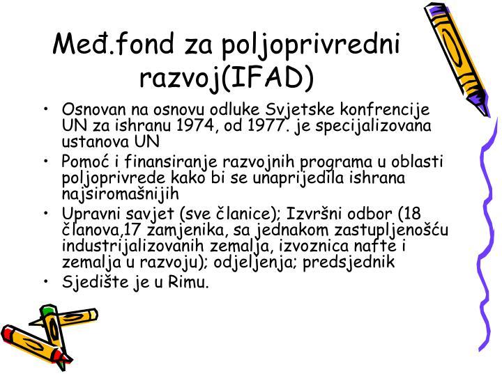 Međ.fond za poljoprivredni razvoj(IFAD)