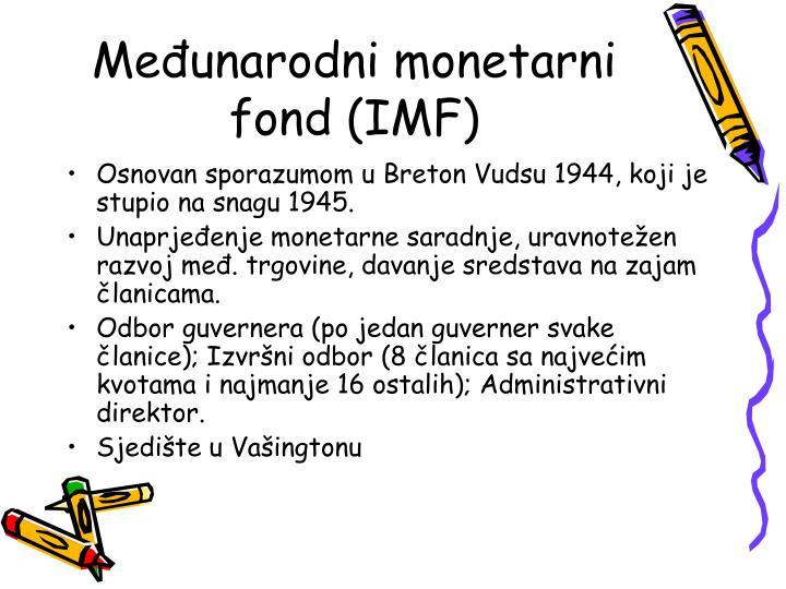 Međunarodni monetarni fond (IMF)