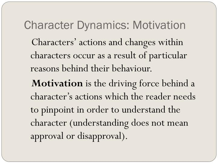 Character Dynamics: Motivation