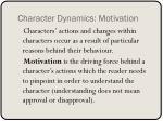 character dynamics motivation