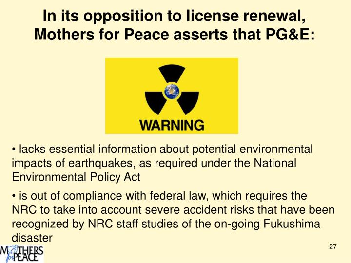 In its opposition to license renewal, Mothers for Peace asserts that PG&E:
