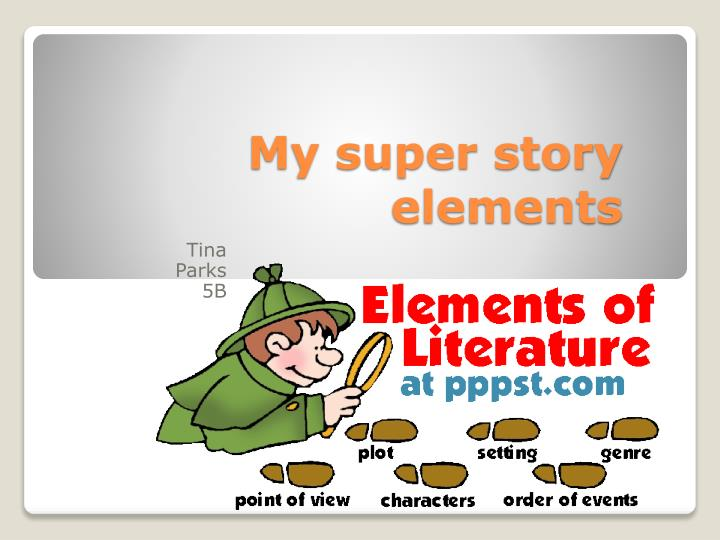 My super story elements