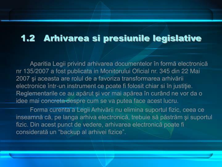 1.2   Arhivarea si presiunile legislative