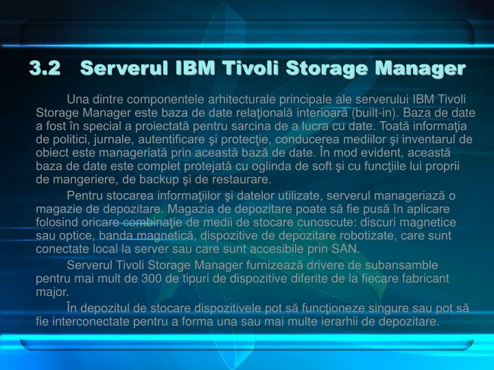 3.2   Serverul IBM Tivoli Storage Manager