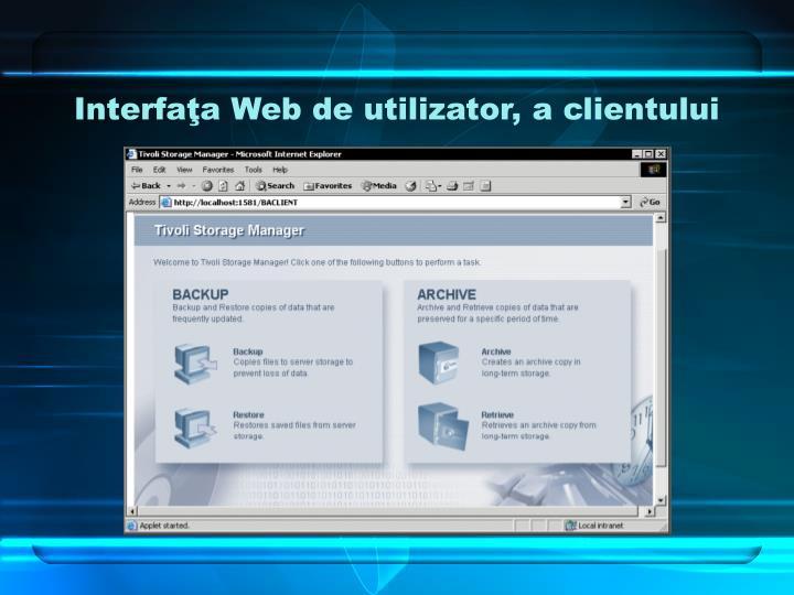 Interfaţa Web de utilizator, a clientului