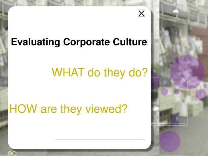 Evaluating Corporate Culture