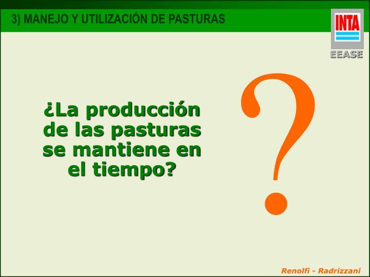 ¿La producción de las pasturas se mantiene en el tiempo?