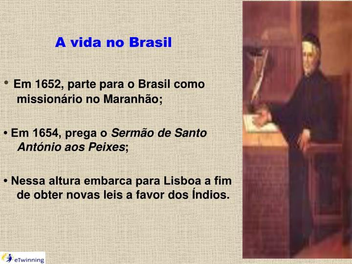 A vida no Brasil