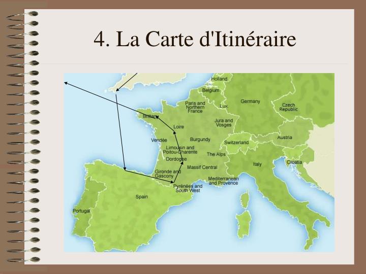 4. La Carte d'Itinéraire