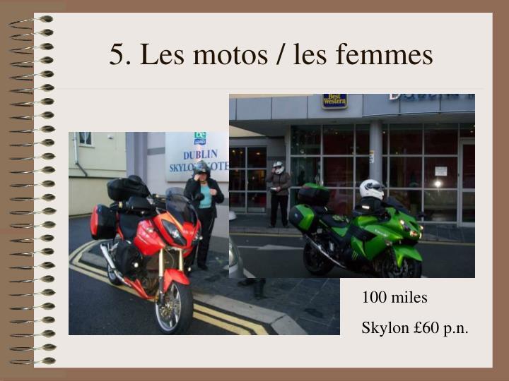 5. Les motos / les femmes