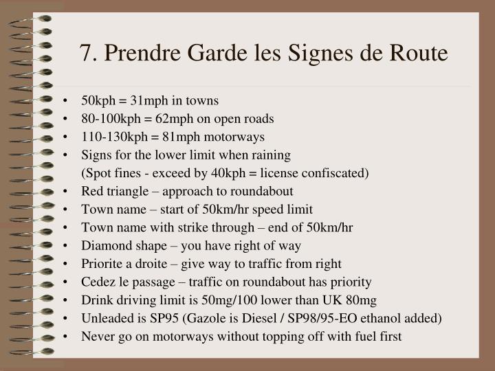 7. Prendre Garde les Signes de Route