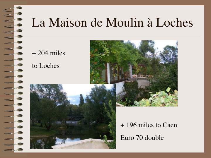 La Maison de Moulin à Loches