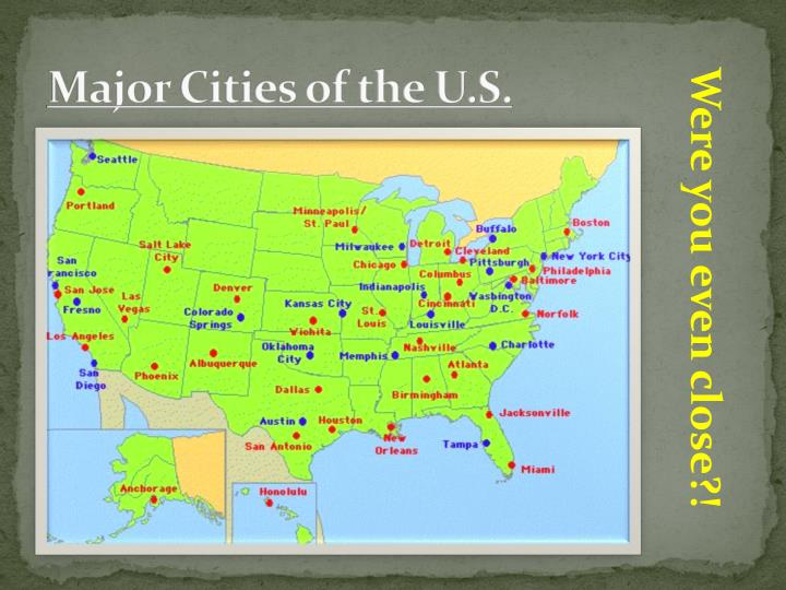 Major Cities of the U.S.