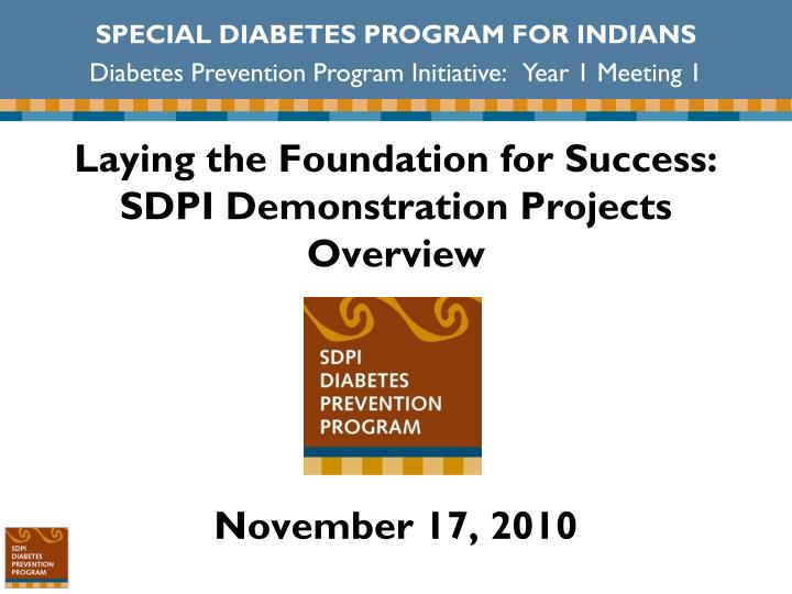 Laying the foundation for success sdpi demonstration projects overview