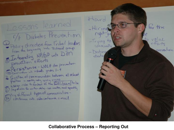 Collaborative Process – Reporting Out