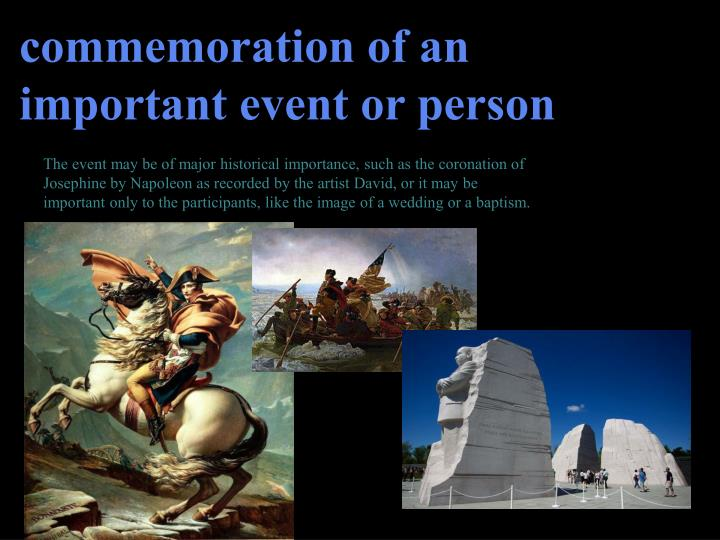 commemoration of an important event or person