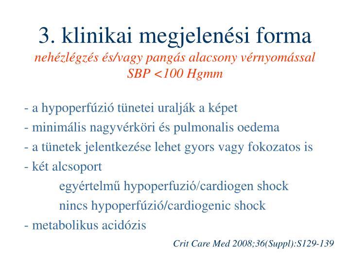 3. klinikai megjelenési forma