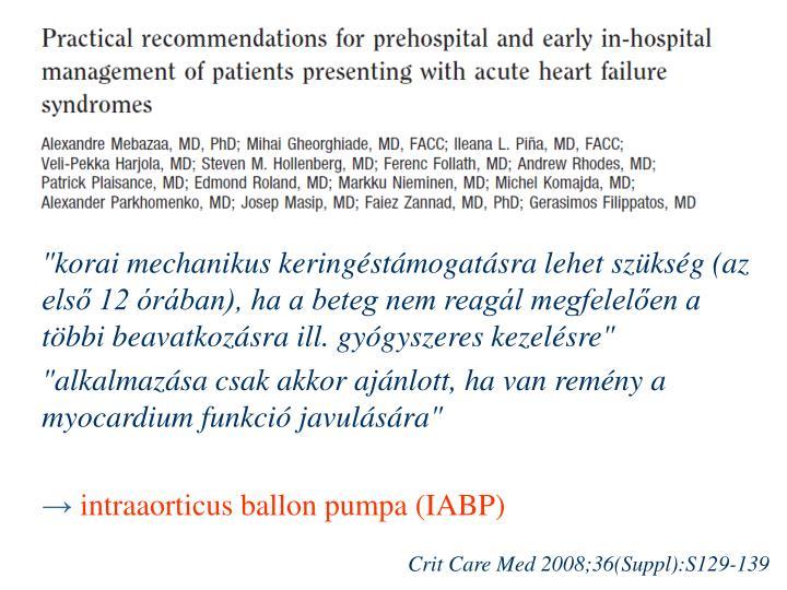"""""""korai mechanikus keringéstámogatásra lehet szükség (az első 12 órában), ha a beteg nem reagál megfelelően a többi beavatkozásra ill. gyógyszeres kezelésre"""""""