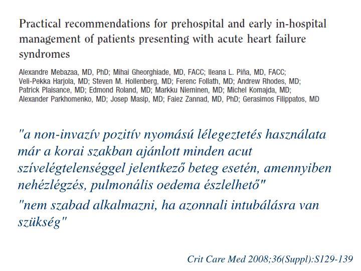 """""""a non-invazív pozitív nyomású lélegeztetés használata már a korai szakban ajánlott minden acut szívelégtelenséggel jelentkező beteg esetén, amennyiben nehézlégzés, pulmonális oedema észlelhető"""""""