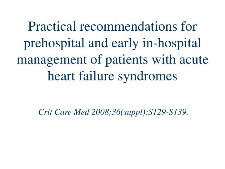 Practical recommendations for prehospital and early in-hospital management of patients with acute heart failure syndromes