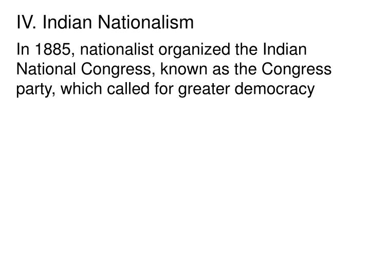 IV. Indian Nationalism