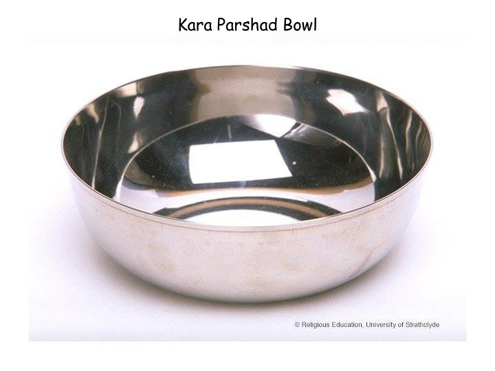 Kara Parshad Bowl