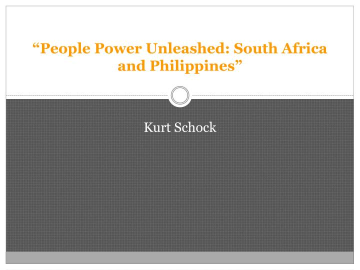 People power unleashed south africa and philippines