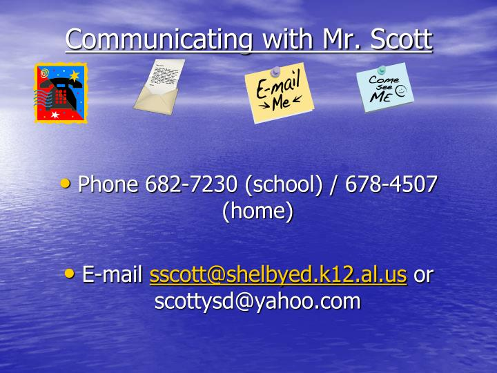 Communicating with Mr. Scott