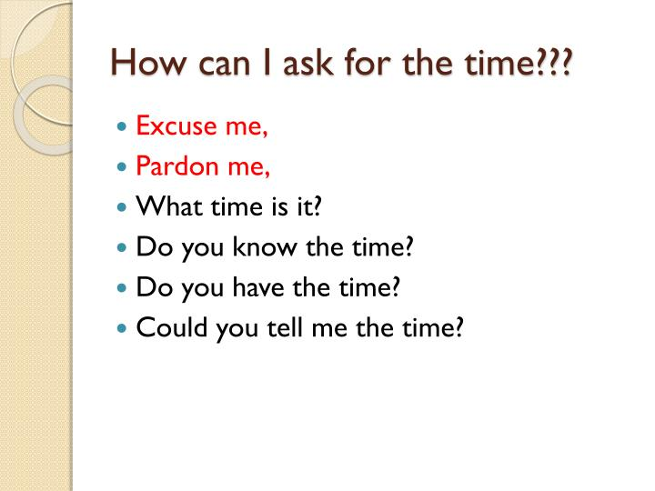 How can I ask for the time???