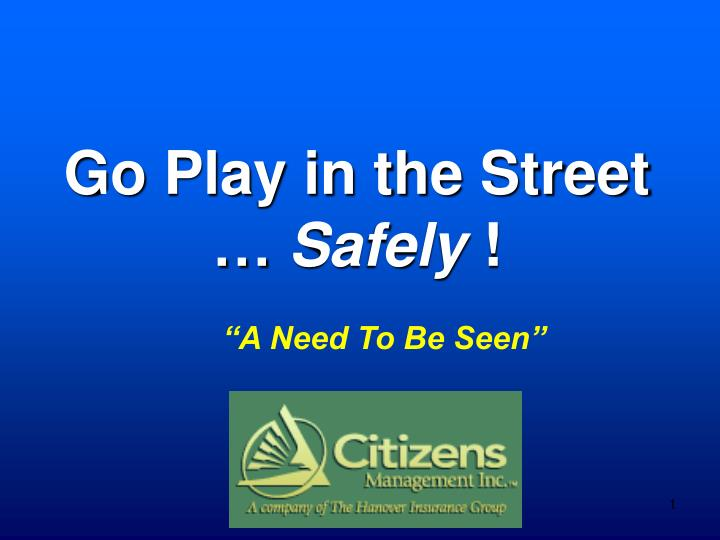 Go play in the street safely