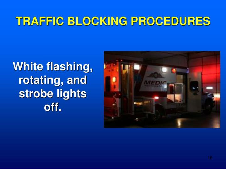 TRAFFIC BLOCKING PROCEDURES