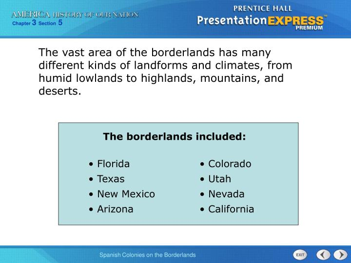 The borderlands included: