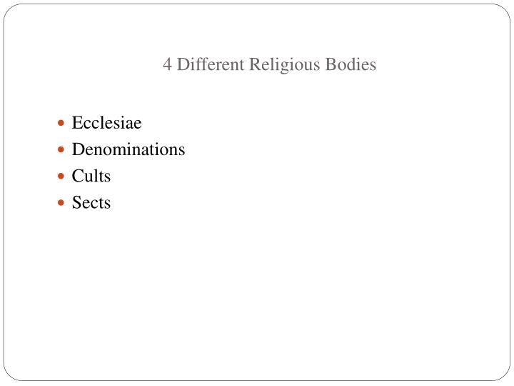 4 Different Religious Bodies