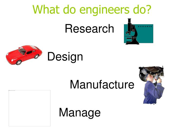 What do engineers do?