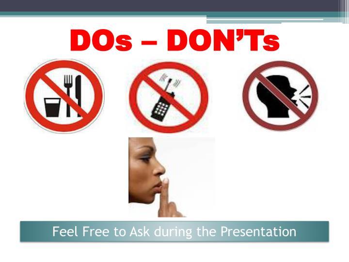 DOs – DON'Ts