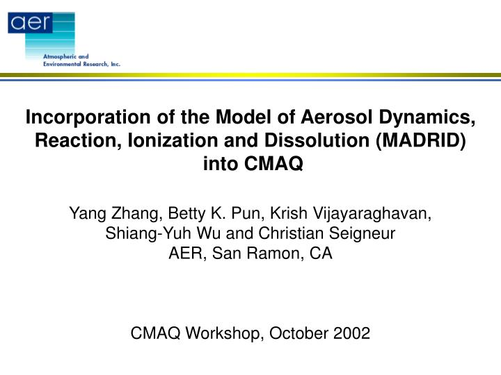 Incorporation of the model of aerosol dynamics reaction ionization and dissolution madrid into cmaq