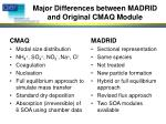 major differences between madrid and original cmaq module
