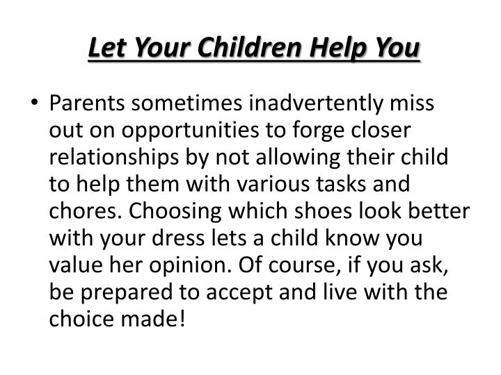 Let Your Children Help You